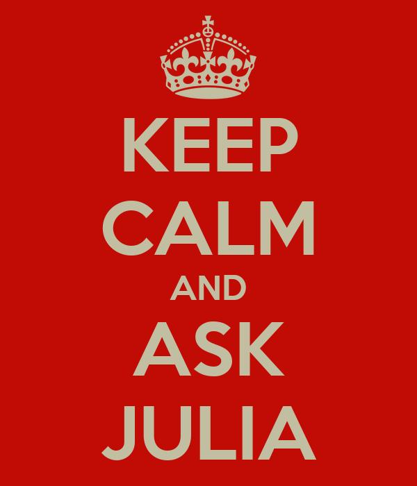 KEEP CALM AND ASK JULIA