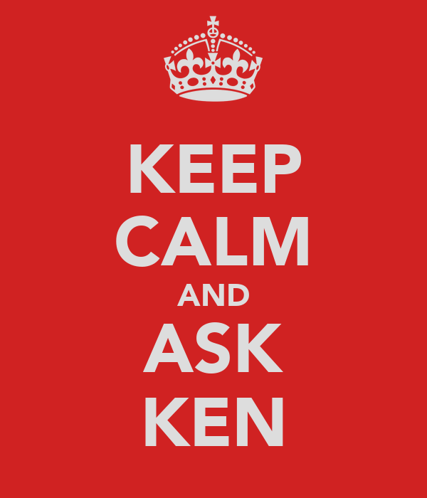 KEEP CALM AND ASK KEN