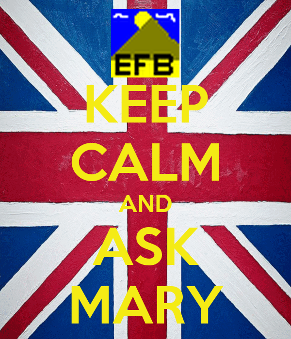 KEEP CALM AND ASK MARY