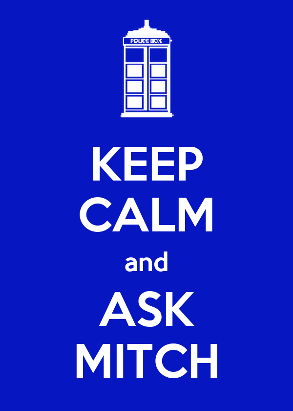 KEEP CALM and ASK MITCH