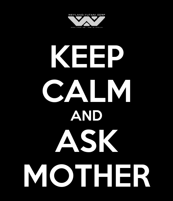 KEEP CALM AND ASK MOTHER
