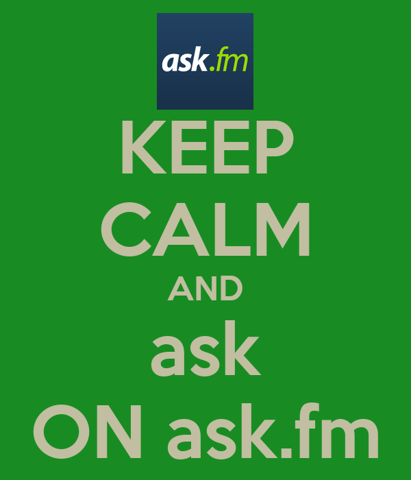 KEEP CALM AND ask ON ask.fm