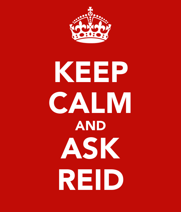 KEEP CALM AND ASK REID
