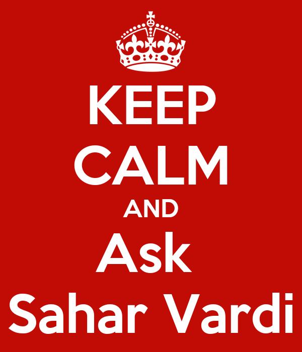 KEEP CALM AND Ask  Sahar Vardi