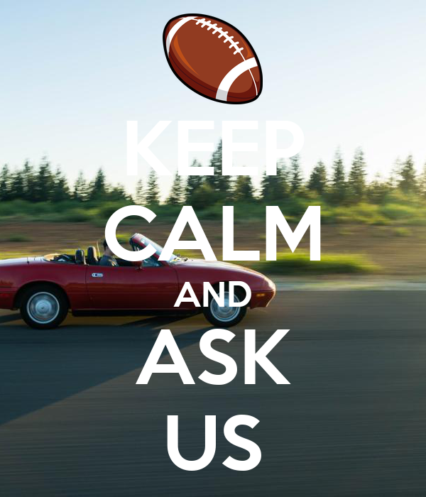 KEEP CALM AND ASK US