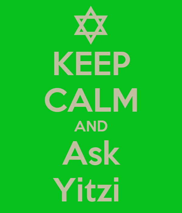 KEEP CALM AND Ask Yitzi