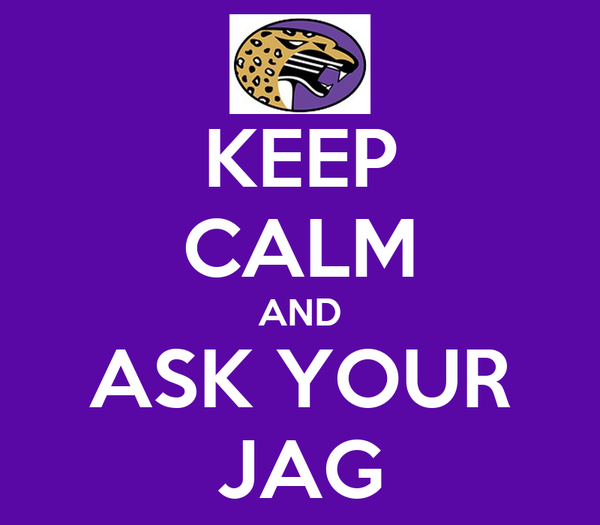 KEEP CALM AND ASK YOUR JAG