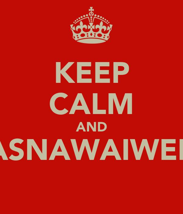 KEEP CALM AND ASNAWAIWER