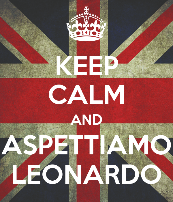 KEEP CALM AND ASPETTIAMO LEONARDO