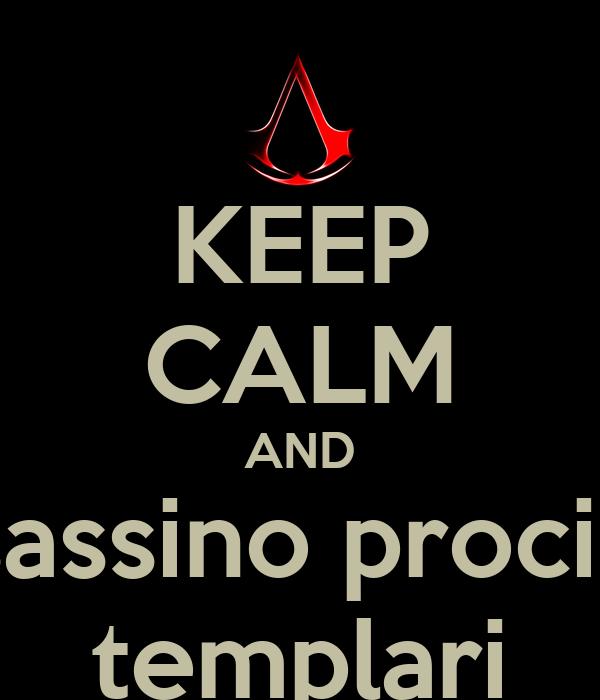 KEEP CALM AND assassino procioni templari