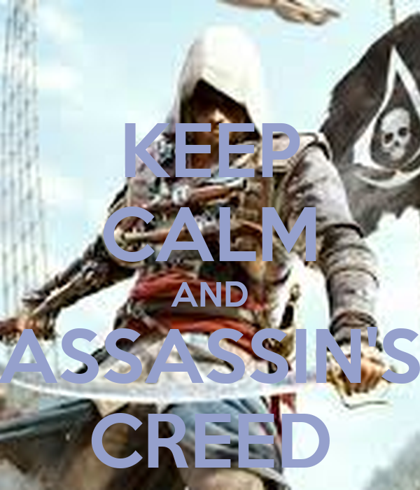 KEEP CALM AND ASSASSIN'S CREED