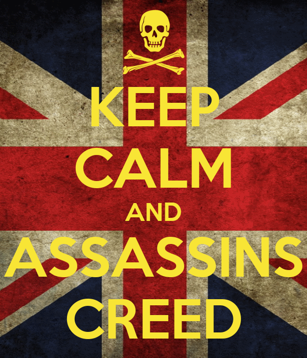 KEEP CALM AND ASSASSINS CREED
