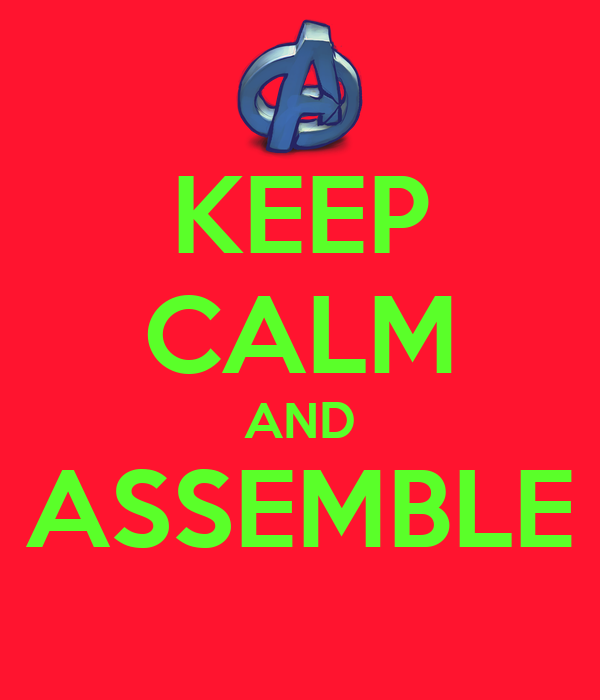 KEEP CALM AND ASSEMBLE