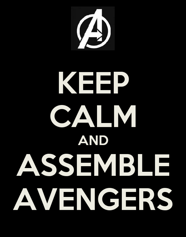 KEEP CALM AND ASSEMBLE AVENGERS