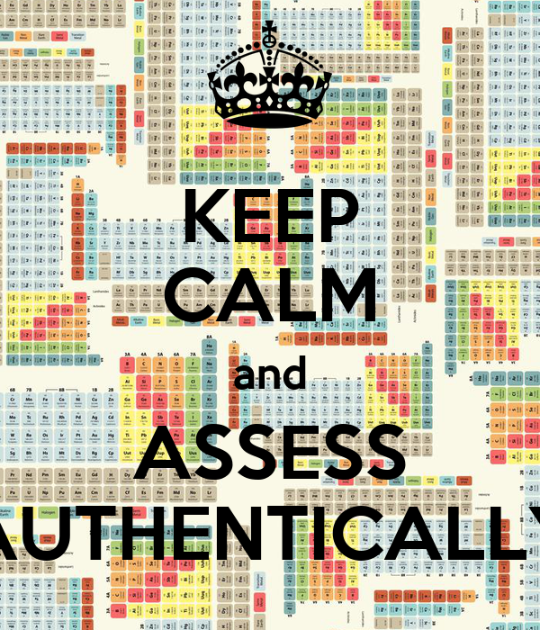 KEEP CALM and ASSESS AUTHENTICALLY