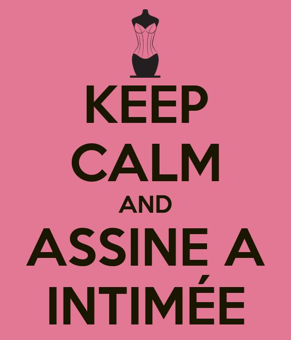 KEEP CALM AND ASSINE A INTIMÉE