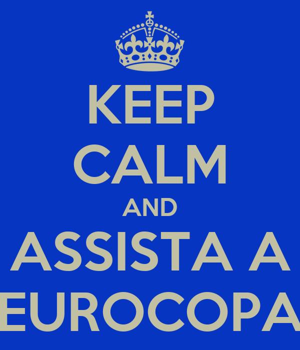 KEEP CALM AND ASSISTA A EUROCOPA