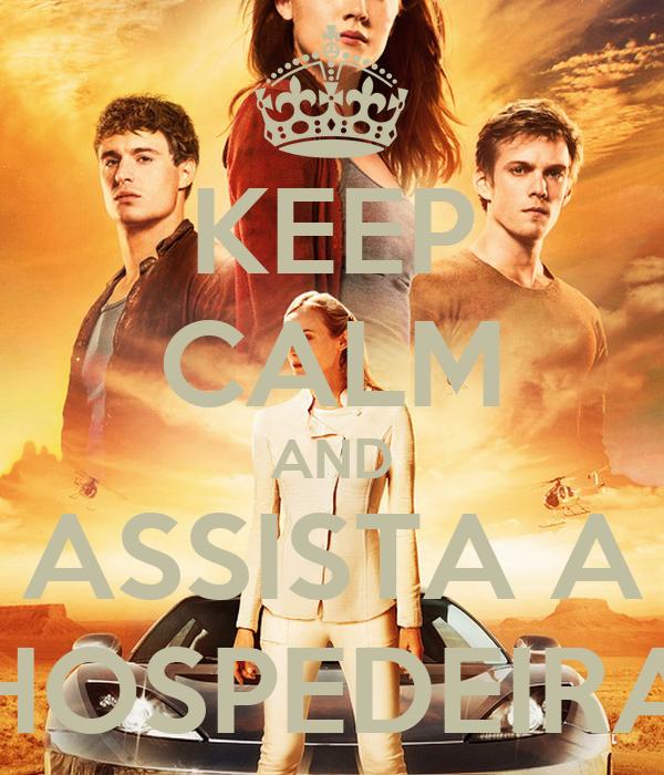 KEEP CALM AND ASSISTA A HOSPEDEIRA