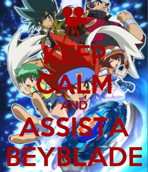 KEEP CALM AND ASSISTA BEYBLADE