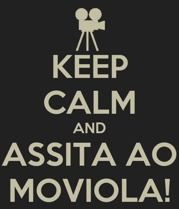 KEEP CALM AND ASSITA AO MOVIOLA!