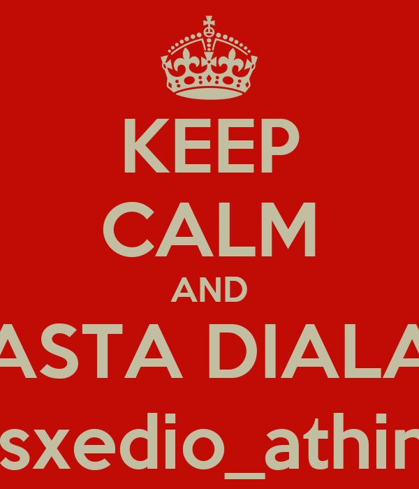 KEEP CALM AND ASTA DIALA #sxedio_athina