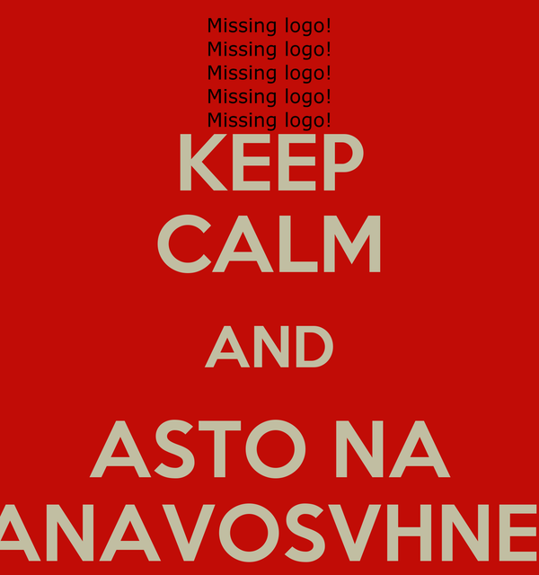 KEEP CALM AND ASTO NA ANAVOSVHNEI
