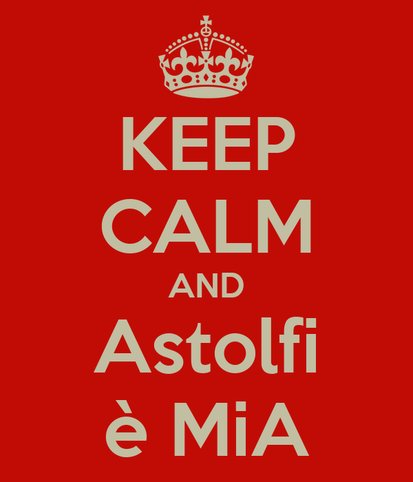 KEEP CALM AND Astolfi è MiA