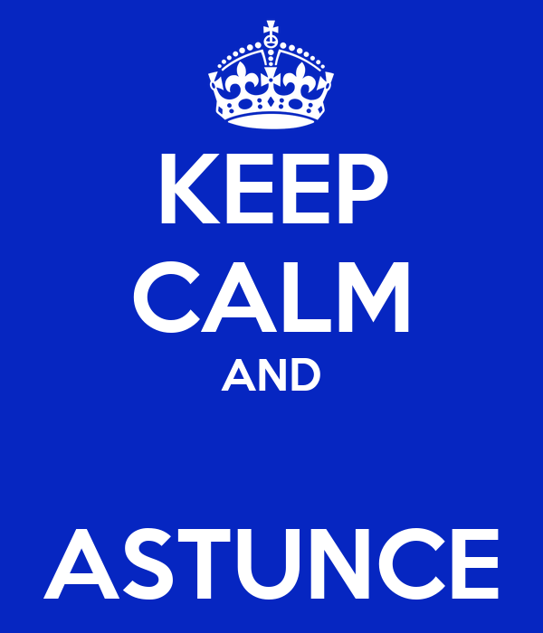 KEEP CALM AND  ASTUNCE