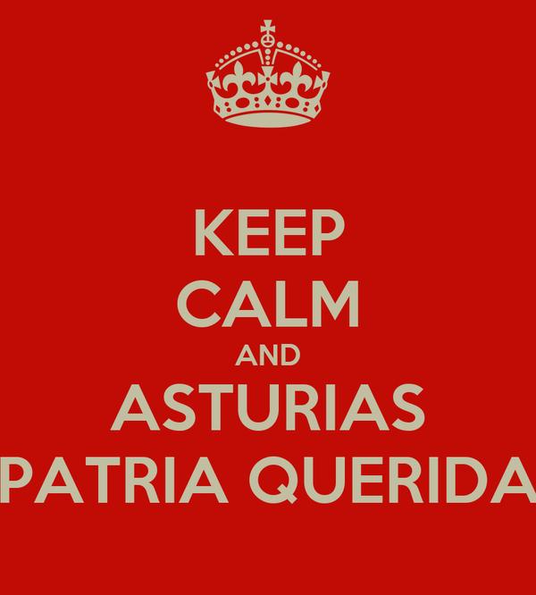 KEEP CALM AND ASTURIAS PATRIA QUERIDA