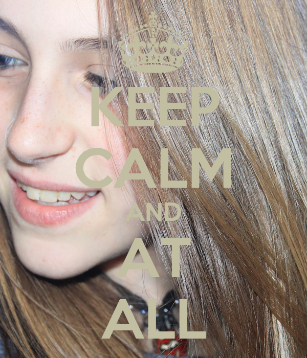 KEEP CALM AND AT ALL