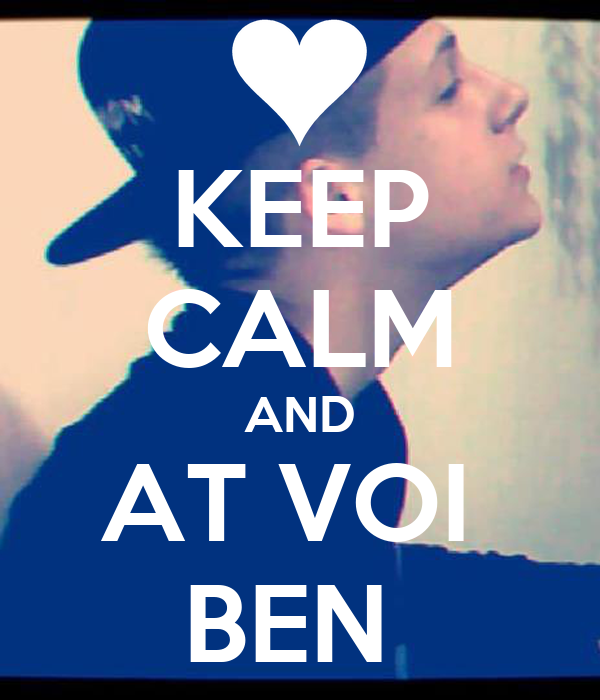 KEEP CALM AND AT VOI  BEN