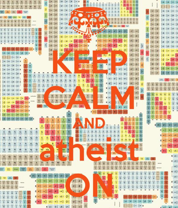 KEEP CALM AND atheist ON