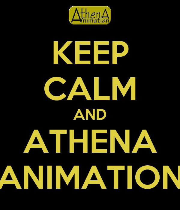 KEEP CALM AND ATHENA ANIMATION