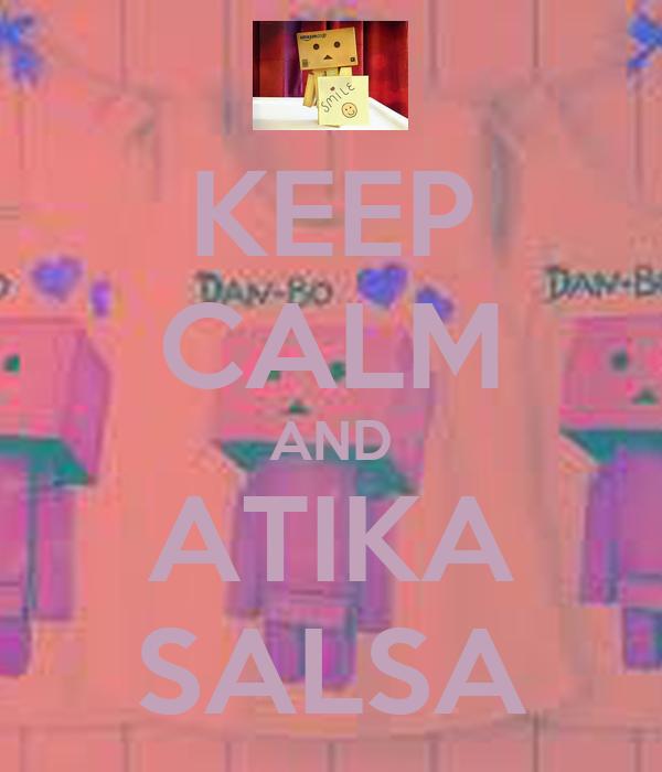 KEEP CALM AND ATIKA SALSA