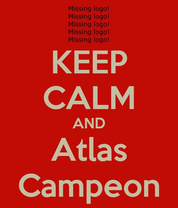 KEEP CALM AND Atlas Campeon