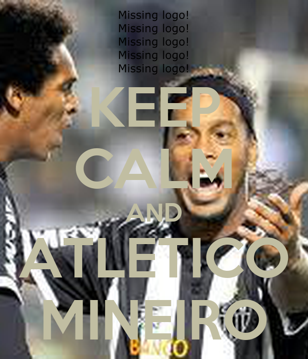 KEEP CALM AND ATLETICO MINEIRO