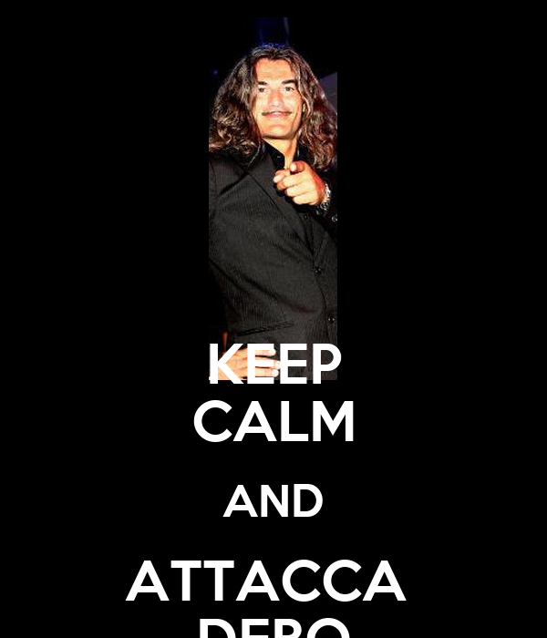 KEEP CALM AND ATTACCA  DEBO
