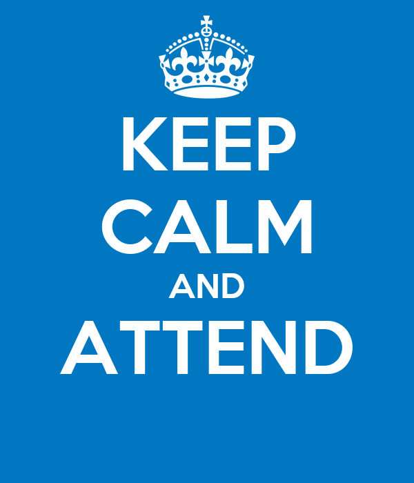 KEEP CALM AND ATTEND