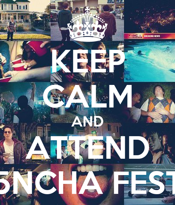 KEEP CALM AND ATTEND 5NCHA FEST