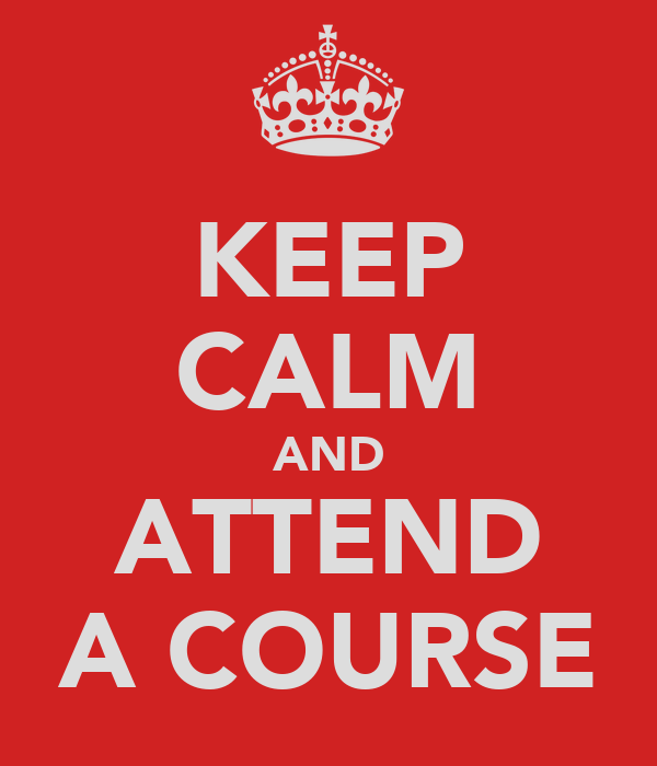 KEEP CALM AND ATTEND A COURSE