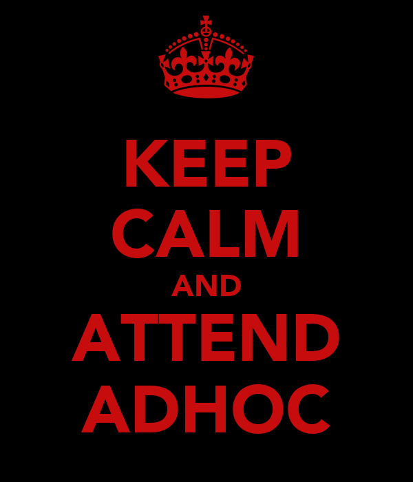 KEEP CALM AND ATTEND ADHOC