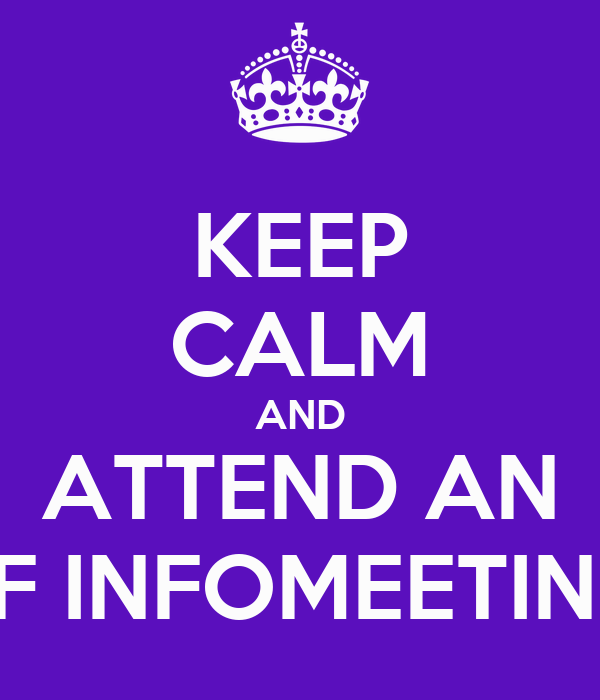KEEP CALM AND ATTEND AN EF INFOMEETING