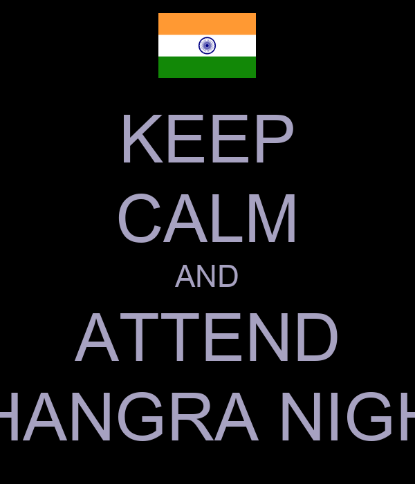 KEEP CALM AND ATTEND BHANGRA NIGHT