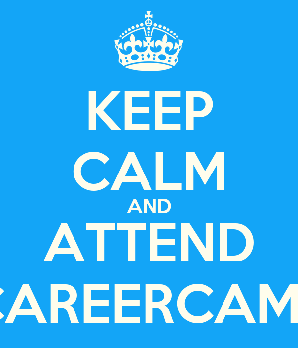 KEEP CALM AND ATTEND CAREERCAMP