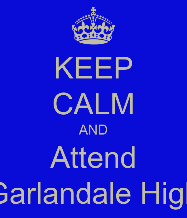 KEEP CALM AND Attend Garlandale High