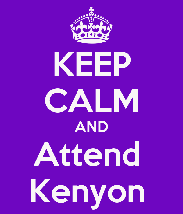 KEEP CALM AND Attend  Kenyon