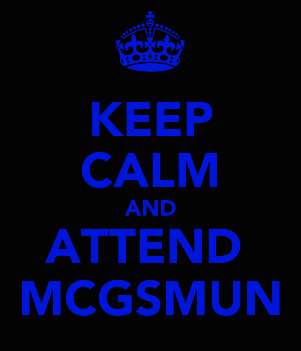 KEEP CALM AND ATTEND  MCGSMUN