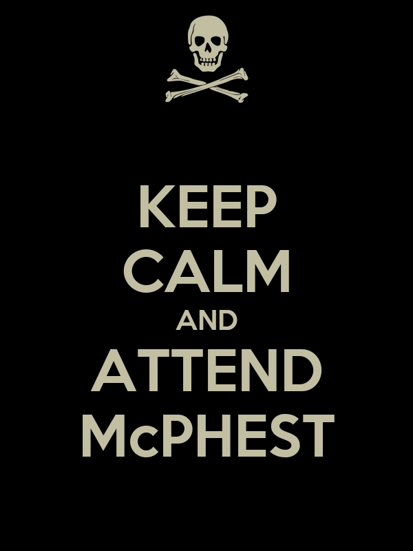 KEEP CALM AND ATTEND McPHEST