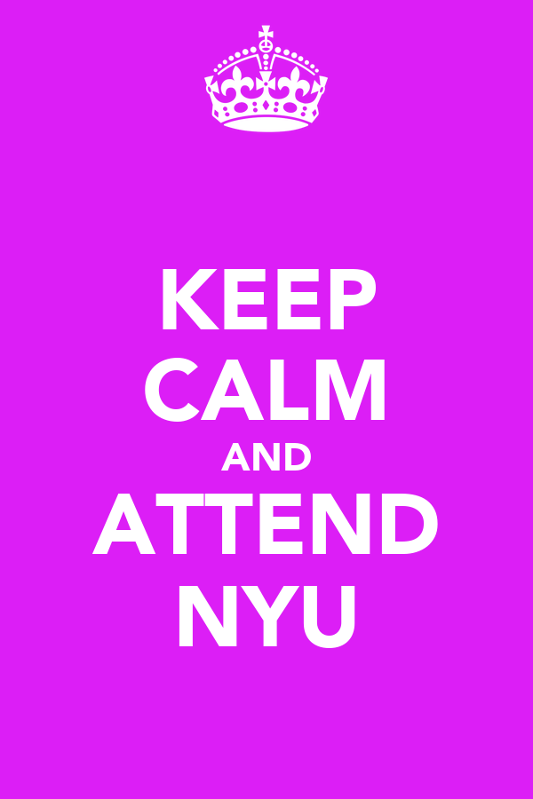 KEEP CALM AND ATTEND NYU