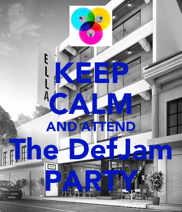 KEEP CALM AND ATTEND The DefJam PARTY